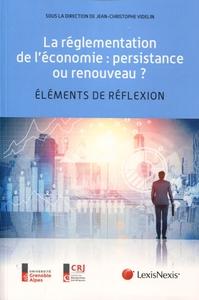 LA REGLEMENTATION DE L'ECONOMIE : PERSISTANCE OU RENOUVEAU ? - ELEMENTS DE REFLEXION