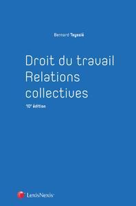 DROIT DU TRAVAIL - RELATIONS COLLECTIVES - A JOUR DE LA LOI