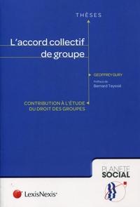 L'ACCORD COLLECTIF DE GROUPE - CONTRIBUTION A L'ETUDE DU DROIT DES GROUPES.