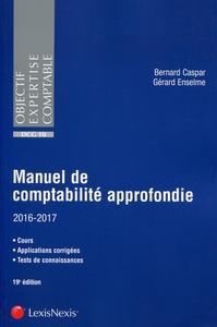 MANUEL DE COMPTABILITE APPROFONDIE 2016/2017 - COURS - APPLICATIONS CORRIGEE - TESTS  DE CONNAISSANC
