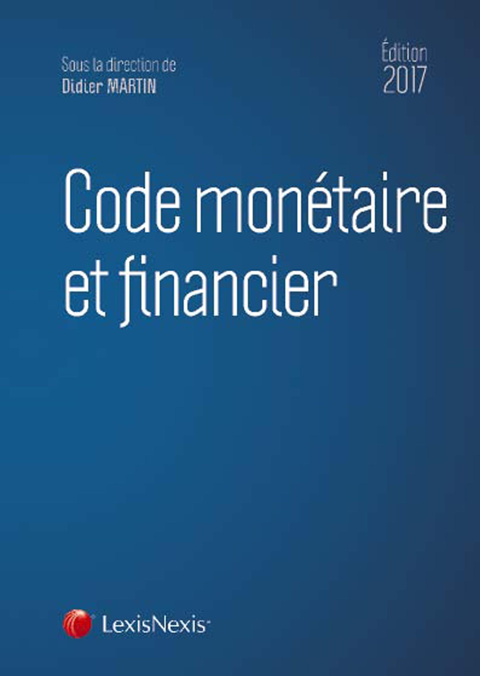 CODE MONETAIRE ET FINANCIER 2017