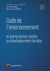 CODE DE L ENVIRONNEMENT 2017 - ET AUTRES TEXTES RELATIFS AU DEVELOPPEMENT DURABLE