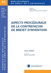 ASPECTS PROCEDURAUX DE LA CONTREFACON DE BREVET D'INVENTION - PREFACE NICOLAS BOUCHE