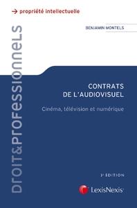 CONTRATS DE L'AUDIOVISUEL - CINEMA, TELEVISION ET NUMERIQUE