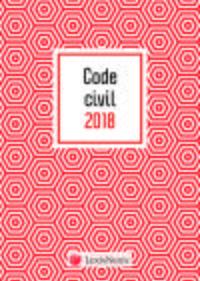 CODE CIVIL 2018 MOTIF GRAPHIQUE ET LIVRET COMPARATIF REFORME DU DROIT DES CONTRA - 37 EME EDITION