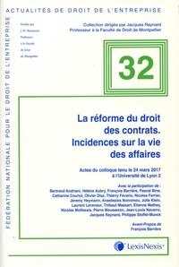 LA REFORME DU DROIT DES CONTRATS. INCIDENCES SUR LA VIE DES AFFAIRES - ACTES DU COLLOQUE TENU LE 24