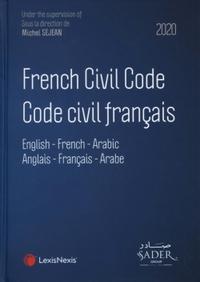 FRENCH CIVIL CODE - CODE CIVIL FRANCAIS 2020 - ENGLISH - FRENCH - ARABIC. ANGLAIS - FRANCAIS -ARABE