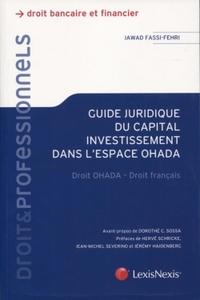 GUIDE JURIDIQUE DU CAPITAL INVESTISSEMENT DANS L'ESPACE OHADA - DROIT OHADA - DROIT FRANCAIS