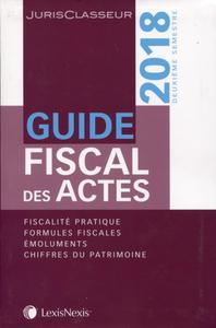 GUIDE FISCAL DES ACTES 2E SEMESTRE  2018