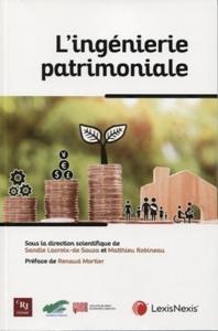 L'INGENIERIE PATRIMONIALE - PREFACE DE RENAUD MORTIER