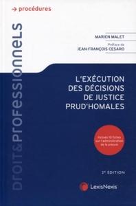 L'EXECUTION DES DECISIONS DE JUSTICE PRUD'HOMALES - INCLUES 10 FICHES SUR L'ADMINISTRATION DE LA PRE