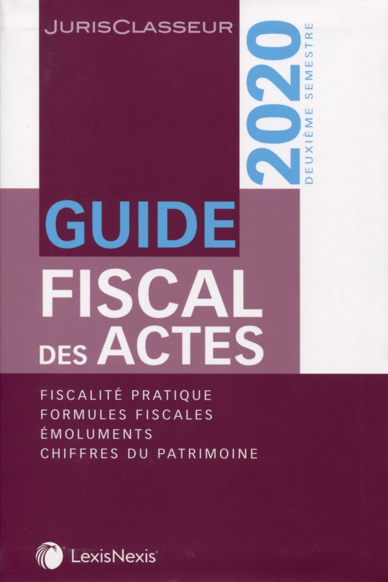 GUIDE FISCAL DES ACTES 2EME SEMESTRE 2020