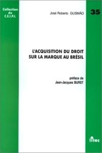 L'ACQUISITION DU DROIT SUR LA MARQUE AU BRESIL