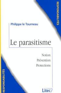 LE PARASITISME AGISSEMENTS PARASITAIRES ET CONCURRENCE PARASITAIRE, PROTECTION CONTRE LES AGISSEMENT