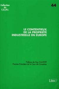 LE CONTENTIEUX DE LA PROPRIETE INDUSTRIELLE EN EUROPE [ACTES DU] COLLOQUE COUR D'APPEL DE PARIS-ORDR