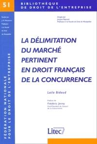 LA DELIMITATION DU MARCHE PERTINENT EN DROIT FRANCAIS DE LA CONCURRENCE