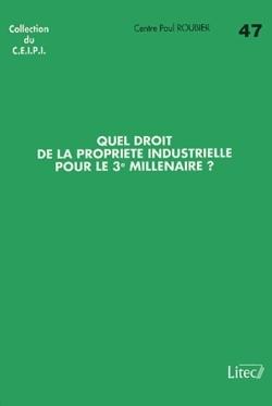 CEIPI QUEL DROIT DE LA PROPRIETE INDUSTRIELLE POUR LE 3?ME  MILLENAIRE
