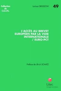L'ACCES AU BREVET EUROPEEN PAR LA VOIE INTERNATIONALE