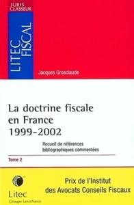 LA DOCTRINE FISCALE EN FRANCE - RECUEIL DE REFERENCES BIBLIOGRAPHIQUES COMMENTEES