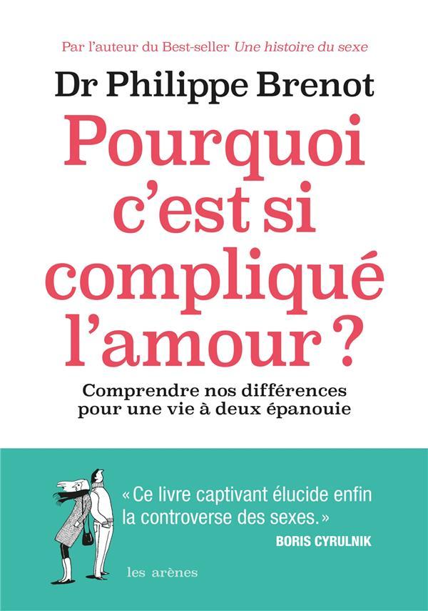 POURQUOI C'EST SI COMPLIQUE L'AMOUR?