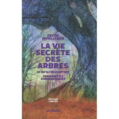 LA VIE SECRETE DES ARBRES - EDITION LIMITEE