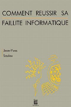 COMMENT REUSSIR SA FAILLITE INFORMATIQUE