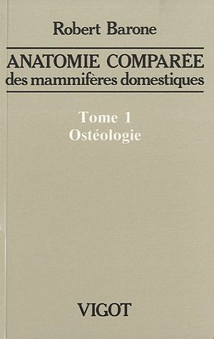 ANATOMIE COMPAREE DES MAMMIFERES DOMESTIQUES. TOME 1 : OSTEOLOGIE, 5E ED.