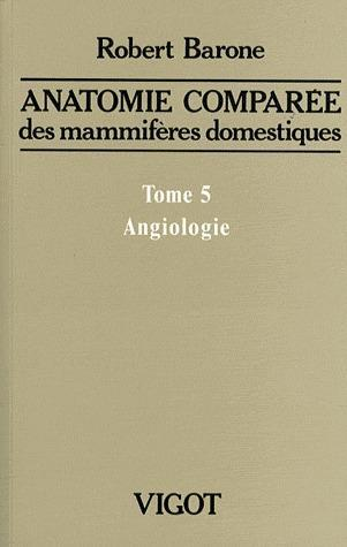ANATCOMPAREE T5 ANGIOLOGIE 2E ED