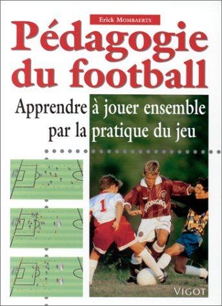 PEDAGOGIE DU FOOTBALL  APPRENDRE JOUER