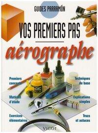 AEROGRAPHE VOS PREMIERS PAS