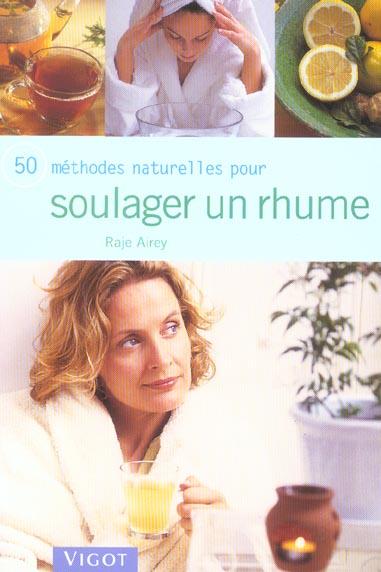 SOULAGER UN RHUME  50 METHODES NATURELLES