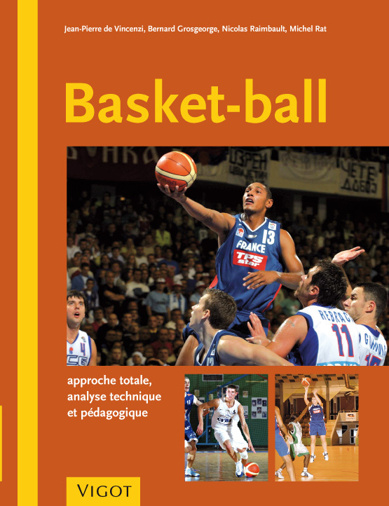 BASKET-BALL APPROCHE TOTALE, ANALYSE TECHNIQUE ET PEDAGOGIQUE
