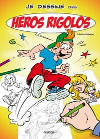 JE DESSINE DES HEROS RIGOLOS