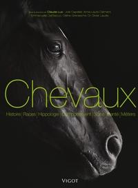 CHEVAUX ET EQUITATIONS - HISTOIRE, RACES, HIPPOLOGIE, COMPORTEMENT, SOINS, SANTE, METIERS