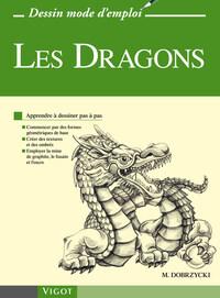 LES DRAGONS - APPRENDRE A DESSINER PAS A PAS : COMMENCER PAR DES FORMES GEOMETRIQUES DE BASE, CREER