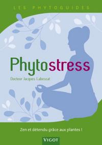 PHYTOSTRESS - ZEN ET DETENDU GRACE AUX PLANTES !