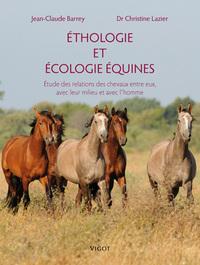 ETHOLOGIE ET ECOLOGIE EQUINES [ETUDES DES RELATIONS DES CHEVAUX ENTRE EUX, AVEC LEUR MILIEU ET AVEC