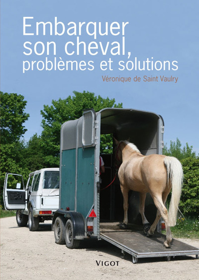 EMBARQUER SON CHEVAL, PROBLEMES ET SOLUTIONS