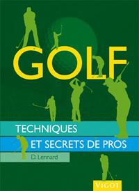 GOLF TECHNIQUES ET SECRETS DE PROS