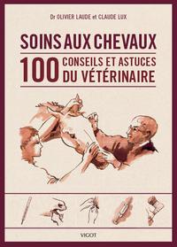 SOINS AUX CHEVAUX LES 100 CONSEILS DU VETERINAIRE