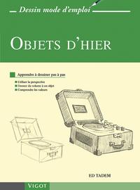 OBJETS D'HIER APPRENDRE A DESSINER PAS A PAS - UTILISER LA PERSPECTIVE, DONNER DU VOLUME A UN OBJET,