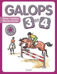 GALOPS 3 ET 4 MANUEL + QUESTIONS-REPONSES D'EXAMEN - NOUVEAU PROGRAMME OFFICIEL