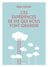 CES EXPERIENCES DE VIE QUI NOUS FONT GRANDIR