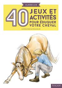 40 JEUX ET ACTIVITES POUR EDUQUER VOTRE CHEVAL