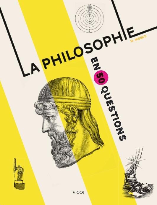 LA PHILOSOPHIE EN 50 QUESTIONS
