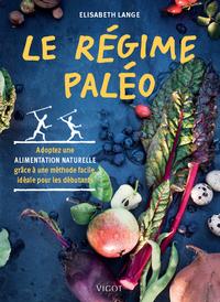 LE REGIME PALEO ADOPTEZ UNE ALIMENTATION NATURELLE GRACE A UNE METHODE FACILE, IDEALE POUR LES DEBUT