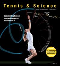 TENNIS & SCIENCE COMMENT OPTIMISER SES PERFORMANCES SUR LE COURT ?
