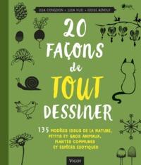 20 FACONS DE TOUT DESSINER - 135 MODELES ISSUS DE LA NATURE PETITS ET GROS ANIMAUX PLANTES COMMUNES