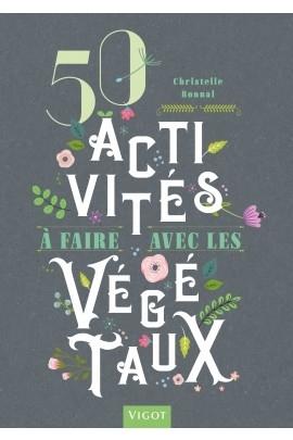 50 ACTIVITES A FAIRE AVEC LES VEGETAUX