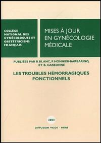 MISES A JOUR EN GYNECOLOGIE MEDICALE 2004-TROUBLES HEMORRAGIQUES FONCT.